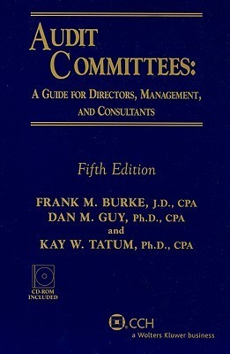Audit Committees: A Guide For Directors, Management, And Consultants (Fifth Edition) Kay W. Tatum