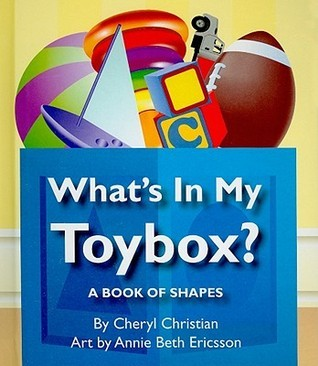 Whats in My Toybox?: A Book of Shapes Cheryl Christian