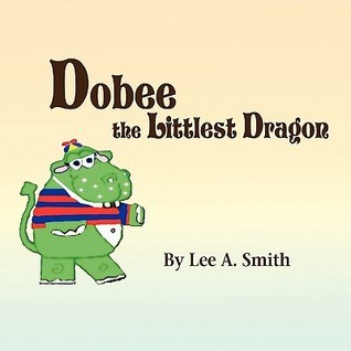 Dobee the Littlest Dragon  by  Lee    Smith