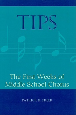 Tips: The First Weeks of Middle School Chorus  by  Patrick K. Freer