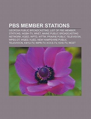 PBS Member Stations: Georgia Public Broadcasting, List of PBS Member Stations, Wgbh-TV, Wnet, Maine Public Broadcasting Network, Kqed, Wptd  by  Source Wikipedia