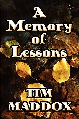 A Memory of Lessons Tim Maddox
