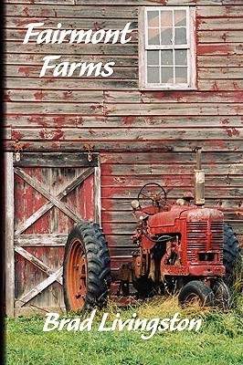 Fairmont Farms  by  Brad Livingston