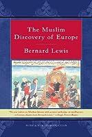 Comment lIslam a découvert lEurope Bernard Lewis