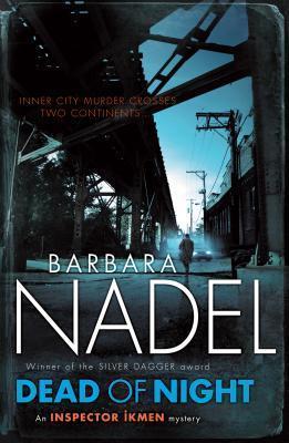 Dead of Night. Barbara Nadel by Barbara Nadel