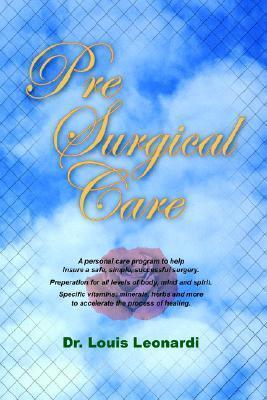 Pre Surgical Care  by  Louis Leonardi