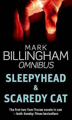 Sleepyhead / Scaredy Cat (Tom Thorne, #1, #2) Mark Billingham