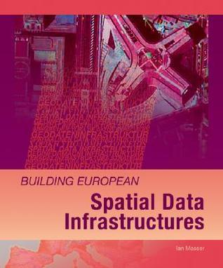 Building European Spatial Data Infrastructures Ian Masser