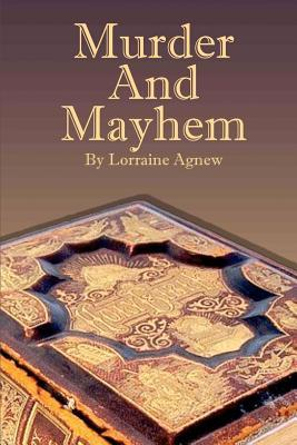 Murder and Mayhem Lorraine Agnew