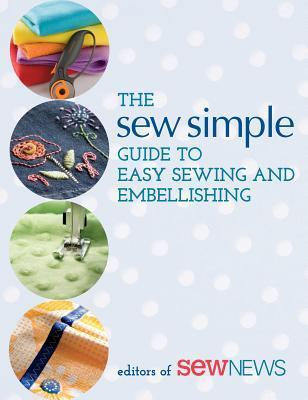 The Sew Simple Guide to Easy Sewing and Embellishing  by  Patchwork Place