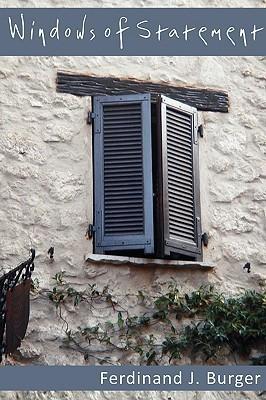 Windows of Statement  by  Ferdinand J. Burger