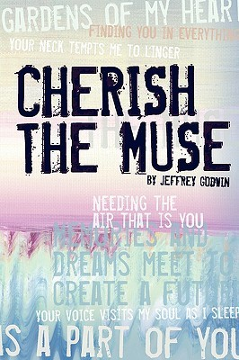 Cherish the Muse  by  Jeffrey Godwin