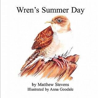 Wrens Summer Day Matthew Stevens