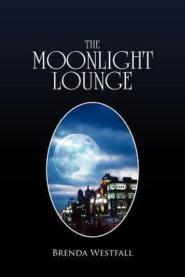 The Moonlight Lounge  by  Brenda Westfall