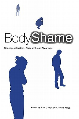 Body Shame: Conceptualisation, Research and Treatment  by  Gilbert Miles