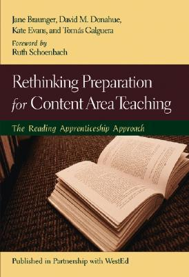 Rethinking Preparation for Content Area Teaching: The Reading Apprenticeship Approach Jane Braunger