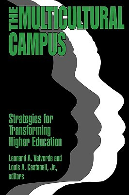 The Multicultural Campus: Strategies for Transforming Higher Education  by  Leonard A. Valverde
