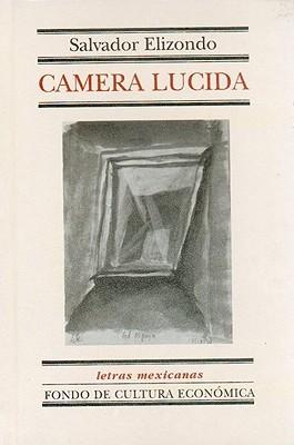 Camera Lucida Salvador Elizondo