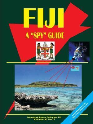 Fiji a Spy Guide  by  USA International Business Publications
