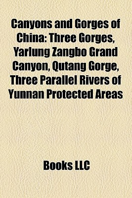 Canyons And Gorges Of China Books LLC