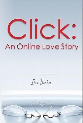 Click: An Online Love Story Lisa Becker