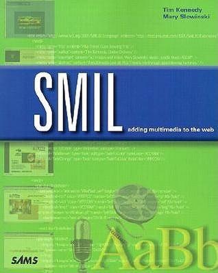 SMIL: Adding Multimedia to the Web Mary Slowinski