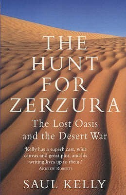 The Hunt for Zerzura: The Lost Oasis and the Desert War  by  Saul Kelly