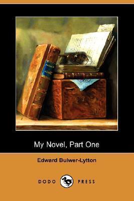 My Novel, Part One  by  Edward Bulwer-Lytton