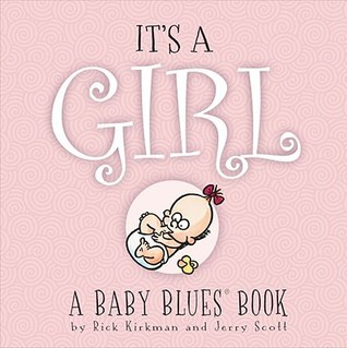 Its A Girl: A Baby Blues Book  by  Rick Kirkman