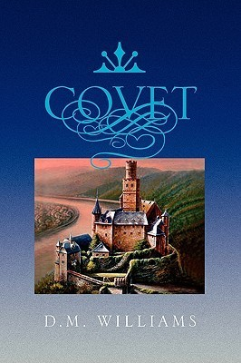 Covet  by  D.M. Williams