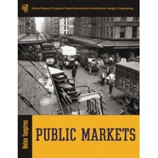 Public Markets And Civic Culture In Nineteenth Century America  by  Helen Tangires