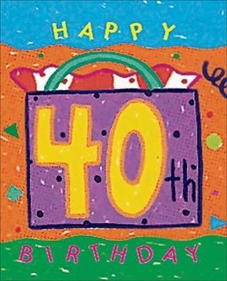 Happy 40th Birthday!  by  Ariel Books