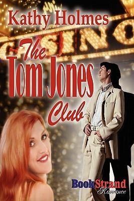 The Tom Jones Club  by  Kathy Holmes