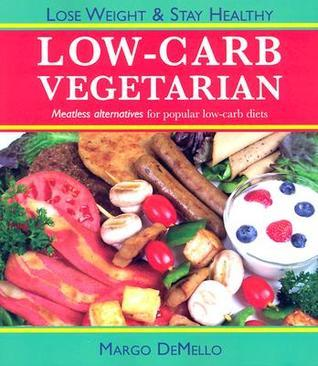 The Lo-Carb Vegetarian  by  Margo Demello