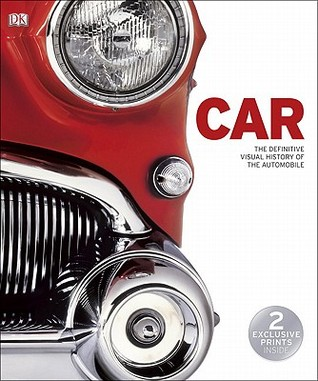 Car: The Definitive Visual History of the Automobile Kathryn Hennessy