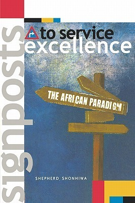 Signposts to Service Excellence  by  Shepherd Shonhiwa