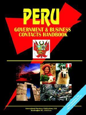 Peru Government and Business Contacts Handbook USA International Business Publications