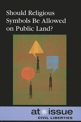 Should Religious Symbols Be Allowed on Public Land?  by  Louise I. Gerdes