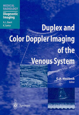 Duplex and Color Doppler Imaging of the Venous System  by  G.H. Mostbeck