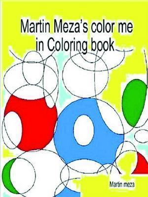 Martin Mezas Color Me in Coloring Book  by  Martin Meza