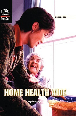 Home Health Aide Ingela Waugh