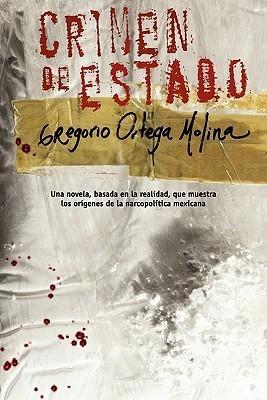 Crimen de estado/ State Crime Gregorio Ortega Molina