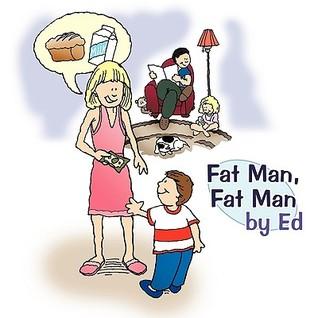 Fat Man, Fat Man  by  Ed