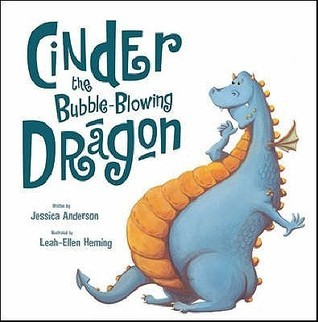 Cinder the Bubble Blowing Dragon  by  Jessica  Anderson