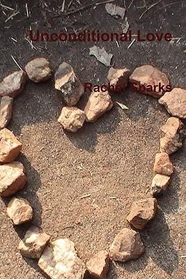 Unconditional Love Rachel Sparks