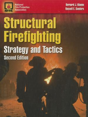 Structural Firefighting: Strategy and Tactics  by  Bernard J. Klaene