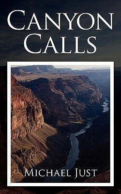 Canyon Calls  by  Michael Just
