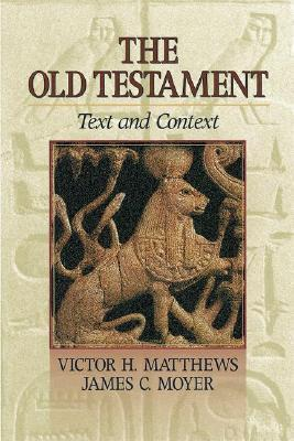 The Old Testament: Text And Context  by  Victor H. Matthews