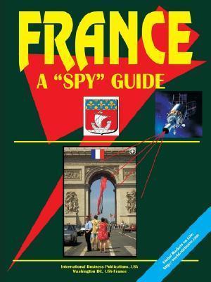 France a Spy Guide USA International Business Publications