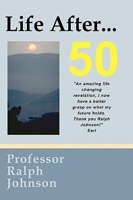 Life After... 50 Ralph Johnson